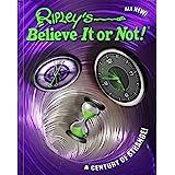 Ripley's Believe It Or Not! A Century Of Strange! (Volume 15)