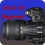 DSLR for Beginners