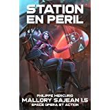 STATION EN PÉRIL: Space Opera & Action - MALLORY SAJEAN 1.5