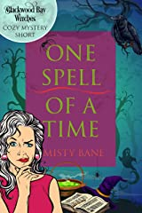 One Spell of a Time: Blackwood Bay Witches Cozy Mystery Short Kindle Edition