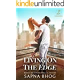 Living on the Edge: An Indian Billionaire romance (Sehgal Family & Friends Book 4)