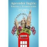 Aprender Inglés: Fonética y Pronunciación ‒ ¡Habla y pronuncia Inglés como un nativo! (Curso de Inglés)