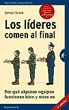 Los líderes comen al final (edición revisada): Por qué algunos equipos funcionan bien y otros no (Gestión del conocimiento) (Spanish Edition)