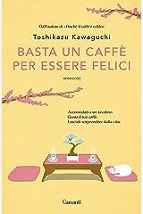 Basta un caffè per essere felici Formato Kindle
