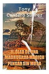 II. ÓLEO DE UNA MADRUGADA MÁGICA: Pensar sin Musa. (COLECCIÓN Los Susurros de Cantero Óleos Poéticos.  nº 2) (Spanish Edition) Kindle Ausgabe