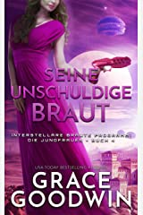 Seine unschuldige Braut (Interstellare Bräute® Programm: Die Jungfrauen 4) Kindle Ausgabe