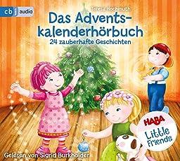 HABA Little Friends - Das Adventskalenderhörbuch: 24 zauberhafte Geschichten (HABA Little Friends Vorlesebücher, Band 3)