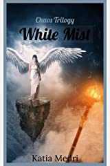 White Mist (Chaos Trilogy Book 1) (English Edition) Formato Kindle