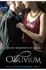 Oblivium (Serie Lo Scrigno di Ossian Vol. 2) Formato Kindle