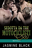 Sedotta Da Tre Motociclisti (Ménage Vol. 1)