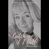 Catch me if I fall: How mental health broke my back but didn't break me