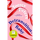 Detransition, Baby: Longlisted for the Women's Prize 2021 and Top Ten The Times Bestseller