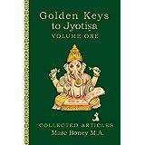 Golden Keys to Jyotisha: Volume One