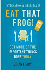 Eat That Frog!: Get More of the Important Things Done - Today! Kindle Edition