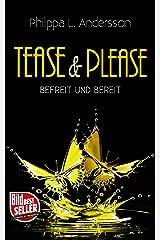 Tease & Please - befreit und bereit (Tease & Please-Reihe 6) Kindle Ausgabe