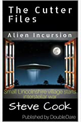 The Cutter Files: Alien Incursion Kindle Edition