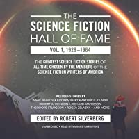The Science Fiction Hall of Fame, Vol. 1, 1929-1964: The Greatest Science Fiction Stories of All Time Chosen by the…