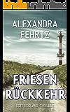 Friesenrückkehr: OSTFRIESLAND-THRILLER