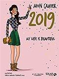 Mon cahier 2019 My life is beautiful