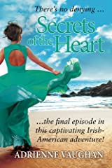 Secrets of the Heart: The final episode in this captivating Irish-American adventure! (The Heartfelt Series Book 3) Kindle Edition