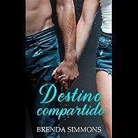 Destino compartido (Spanish Edition)