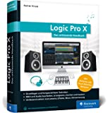 Logic Pro X: Das umfassende Handbuch. Mit allen Neuerungen, inkl. Alchemy und Drum Machine Designer