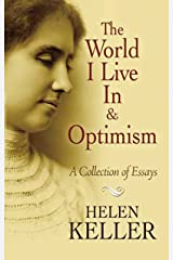 The World I Live In and Optimism: A Collection of Essays (Dover Books on Literature & Drama) Kindle Edition