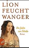 Die Jüdin von Toledo: Roman (Feuchtwanger GW in Einzelbänden 15)
