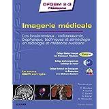 Imagerie médicale: Les fondamentaux : radioanatomie, biophysique, techniques et séméiologie en radiologie et médecine nucléai