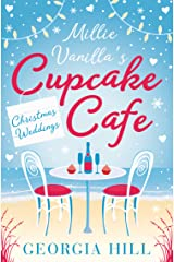 Christmas Weddings: A heartwarming Christmas romantic comedy (Millie Vanilla's Cupcake Café, Book 3) Kindle Edition