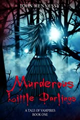 Murderous Little Darlings: A Tale of Vampires - Book One Kindle Edition