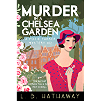 Murder in a Chelsea Garden: An utterly addictive 1920s historical cozy mystery (The Posie Parker Mystery Series Book 12…