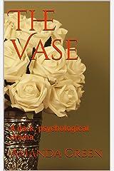 The Vase: A dark, psychological drama Kindle Edition