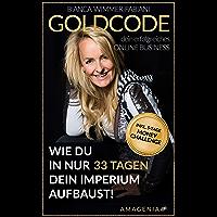 Online Business: GOLDCODE: Wie du in 33 Tagen ein Imperium erbaust!