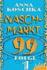 Naschmarkt 99 - Folge 1: Dating für Nerds Kindle Ausgabe