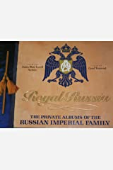 Royal Russia: The Private Albums of the Russian Imperial Family Hardcover