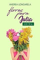 Flores para Julia (Polos Opuestos nº 2) Versión Kindle