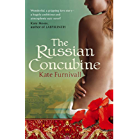The Russian Concubine: 'Wonderful . . . hugely ambitious and atmospheric' Kate Mosse (English Edition)