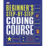 Beginner's Step-by-Step Coding Course: Learn Computer Programming the Easy Way (Dk)
