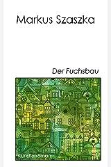 Der Fuchsbau Kindle Ausgabe
