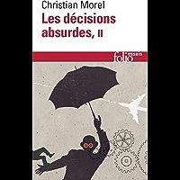 Les décisions absurdes (Tome 2). Comment les éviter