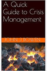 A Quick Guide to Crisis Management (That Consultant Bloke's Quick Guides) Kindle Edition