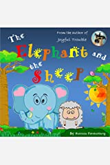 The Elephant and the Sheep (Animal Stories for Kids Book 3) Kindle Edition
