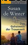 Das Geheimnis der Traumzeit (German Edition)