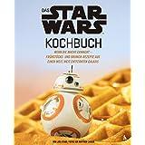 Das STAR WARS Kochbuch: Wenn die Macht erwacht - Frühstücks- und Brunch-Rezepte aus einer weit, weit entfernten Galaxis
