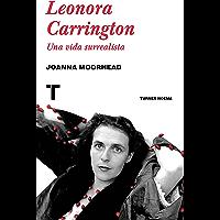Leonora Carrington: Una vida surrealista (Noema) (Spanish Edition)