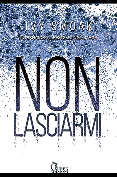 Non Lasciarmi (The Hunted Vol. 2) eBook: Smoak, Ivy, Moroni, Michela:  Amazon.it: Kindle Store