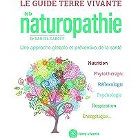 Le guide Terre vivante de la naturopathie : Une approche globale et préventive de la santé