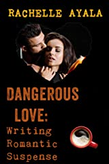 Dangerous Love: Writing Romantic Suspense: A Romance In A Month How-To Book (English Edition) Format Kindle