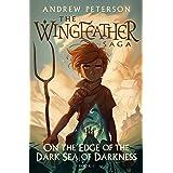 On the Edge of the Dark Sea of Darkness: 1 (The Wingfeather Saga)